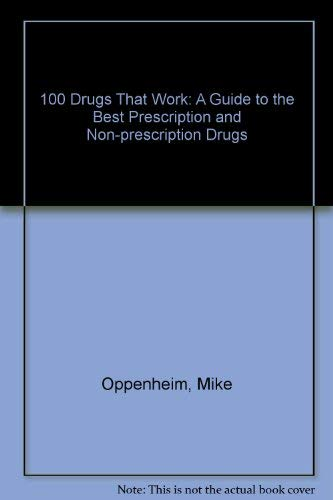 One Hundred Drugs That Work : A: Mike Oppenheim