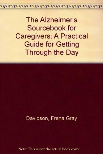 9781565651463: The Alzheimer's Sourcebook for Caregivers: A Practical Guide for Getting Through the Day