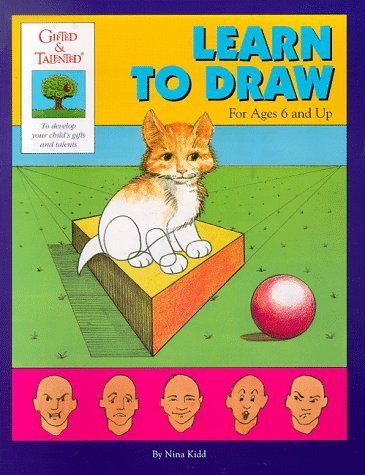 Learn to Draw: For Ages 6 and Up (Gifted & Talented Workbook): Kidd, Nina