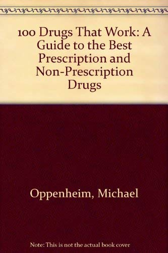 9781565652149: 100 Drugs That Work: A Guide to the Best Prescription and Non-Prescription Drugs