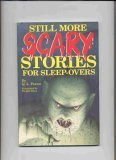 Still More Scary Stories for Sleepovers (1565652746) by Q. L. Pearce