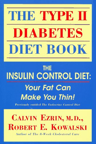 9781565653344: The Type II Diabetes Diet Book: The Insulin Control Diet : Your Fat Can Make You Thin