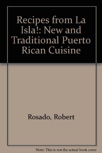 Recipes from LA Isla: New & Traditional: Robert Rosado