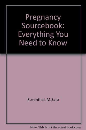 9781565653450: The Pregnancy Sourcebook: Everything You Need to Know