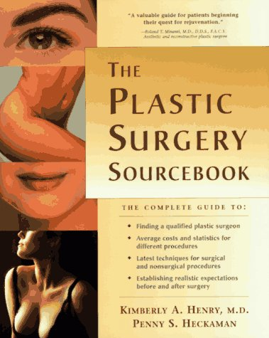 The Plastic Surgery Sourcebook: Everything You Need to Know: Henry, Kimberly A.; Heckaman, Penny