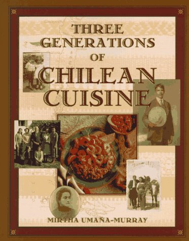 9781565654679: Three Generations of Chilean Cuisine