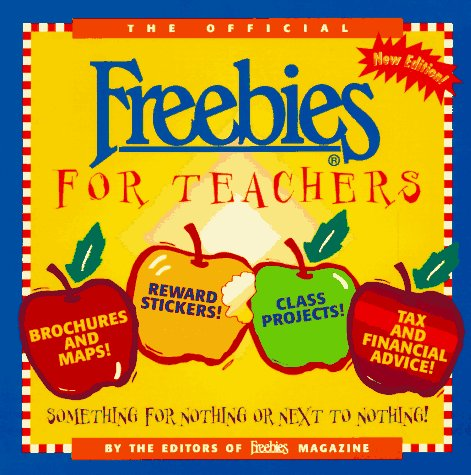 9781565655928: The Official Freebies for Teachers: Something for Nothing or Next to Nothing