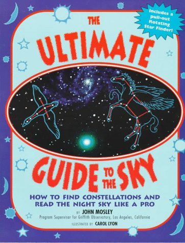 9781565655966: The Ultimate Guide to the Sky: How to Find Constellations and Read the Night Sky Like a Pro