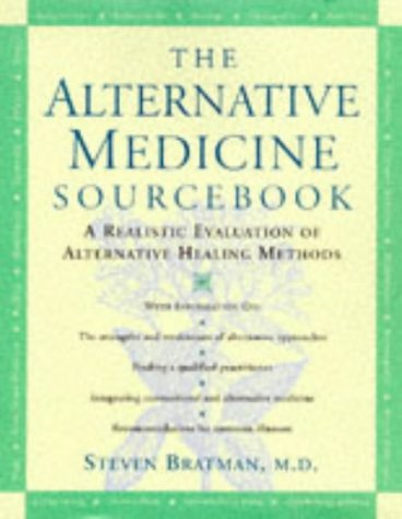9781565656260: The Alternative Medicine Sourcebook: A Realistic Evaluation of Alternative Healing Methods