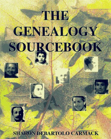 The Genealogy Sourcebook (1565657942) by Sharon Debartolo Carmack