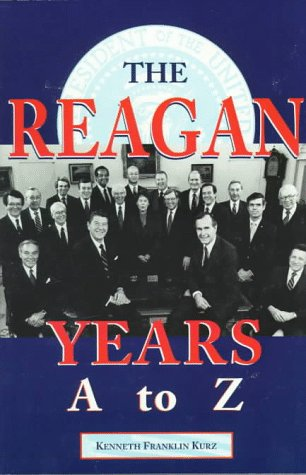 9781565658158: The Reagan Years A to Z: An Alphabetical History of Ronald Reagan's Presidency