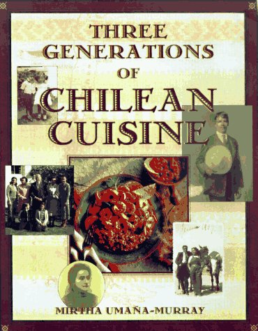 9781565658172: Three Generations of Chilean Cuisine