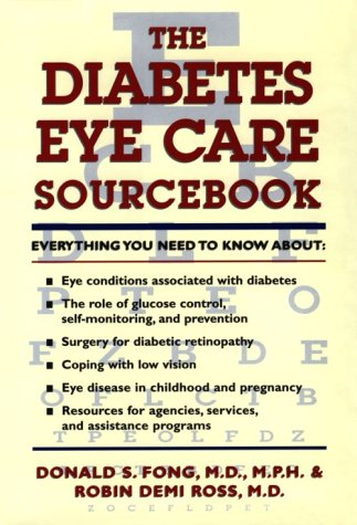 The Diabetes Eye Care Sourcebook: Fong, Donald S.; Ross, Robin Demi