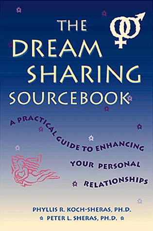 The Dream Sharing Sourcebook: Phyllis Koch-Sheras