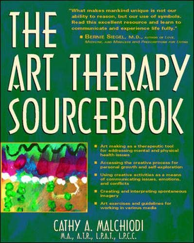 The Art Therapy Sourcebook : Art Making: Cathy A. Malchiodi