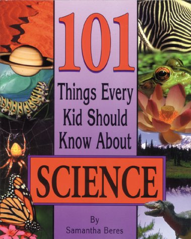 9781565659162: 101 Things Every Kid Should Know About Science
