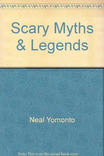 Scary Myths & Legends: Yomonto, Neal, Yamamoto, Neal
