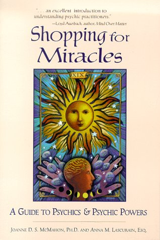 Shopping for Miracles : A Guide to Psychics and Psychic Powers