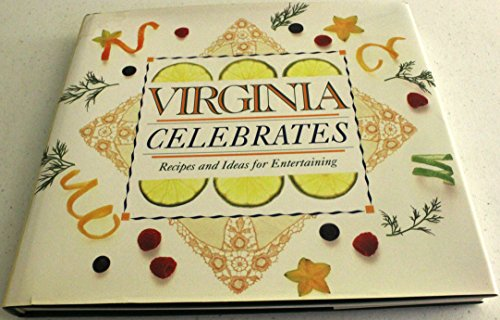 Virginia Celebrates: Recipes And Ideas For Entertaining.: Lanahan, Rosemary ( Text By).