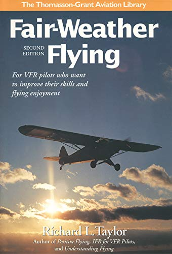 9781565660342: Fair-Weather Flying: For VFR pilots who want to improve their skills and flying enjoyment (General Aviation Reading series)