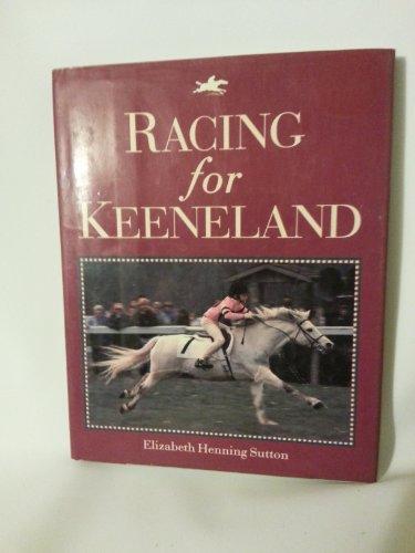 RACING FOR KEENELAND: Sutton, Elizabeth Henning