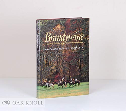 9781565660809: Brandywine: A Legacy of Tradition in Du Pont-Wyeth Country