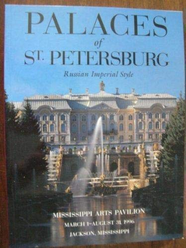 Palaces of St Petersburg: Russian Imperial Style: Mississippi Commission on Cultural Exchange