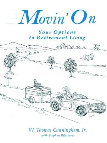 9781565662902: Movin' On: Your Options in Retirement Living