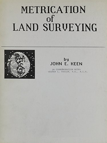 Metrication of Land Surveying (1565690486) by Keen, John E.
