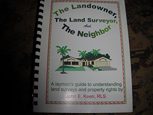 The Landowner, the Land Surveyor & the Neighbor (9781565690561) by John E. Keen
