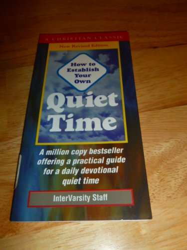9781565700109: How to Establish Your Own Quiet Time (Christian Classics Series)