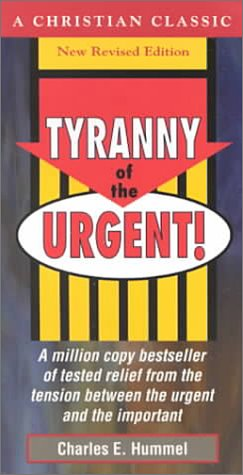 9781565700123: Tyranny of the Urgent! (Christian Classics Series)