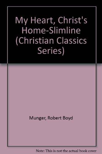 9781565700147: My Heart, Christ's Home-Slimline (Christian Classics Series)
