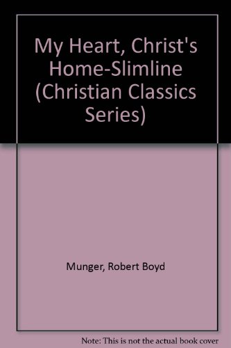 9781565700147: My Heart, Christ's Home-Slimline (Christian Classics Series)