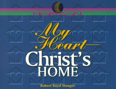 9781565700338: My Heart, Christ's Home (Horizon Series)