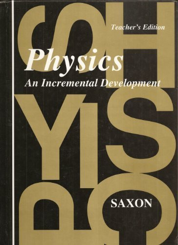 9781565770089: Physics an Incremental Development: Teacher's Edition