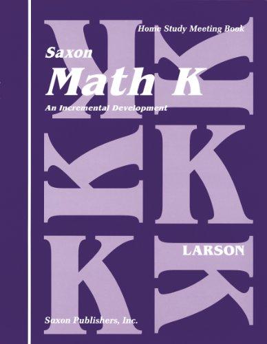 9781565770218: Saxon Math K: An Incremental Development (Home Study Meeting Book)