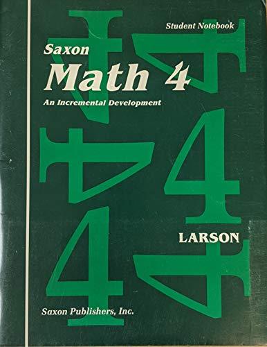 9781565770256: Saxon Math 4: An Incremental Development/Student Notebook (Saxon Math)