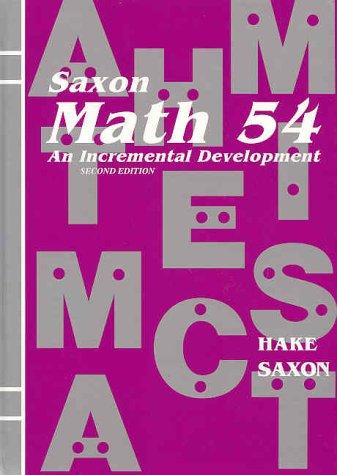9781565770331: Saxon Math 54: An Incremental Development
