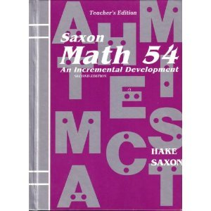 Saxon Math 54, 2nd Edition, Teacher'S Edition (9781565770348) by Stephen Hake; John Saxon