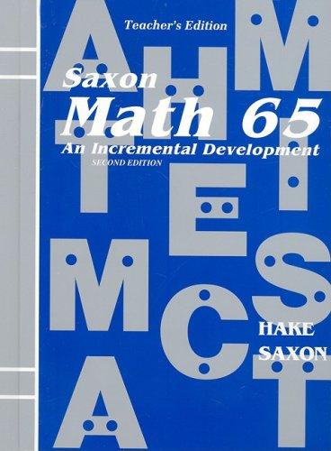 9781565770379: Saxon Math 65: An Incremental Development, Teacher's Edition, 2nd Edition