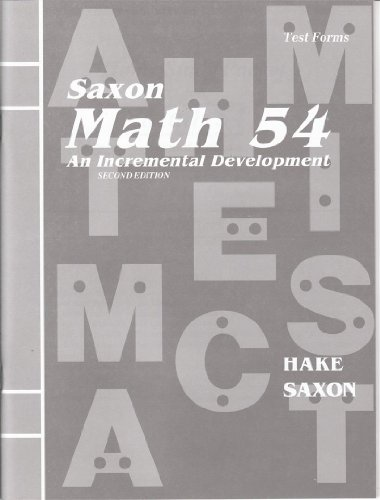 Saxon Math 54: An Incremental Development (Masters and Test Forms Booklet) (1565770684) by John Saxon; Steven Hake