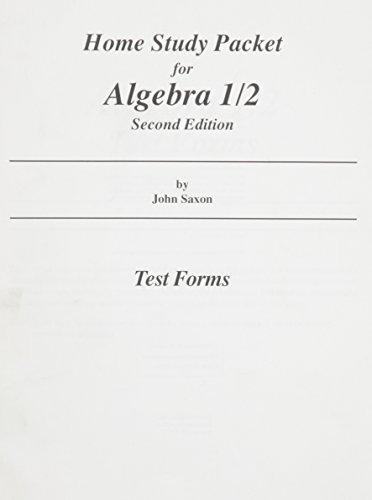 Home Study Packet for Algebra 1/2, Test: John Saxon