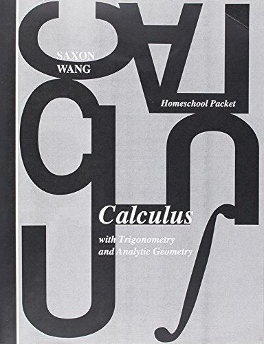 Home Study Packet for Calculus with Trigonometry: SAXON PUBLISHERS