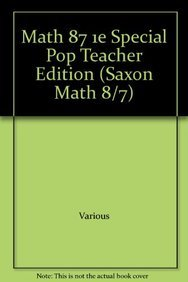 Math 87 1e Special Pop Teacher Edition (Saxon Math 8/7) (1565770897) by Various
