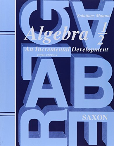 Saxon Algebra 1/2: An Incremental Development, Solutions: Jr., John H.