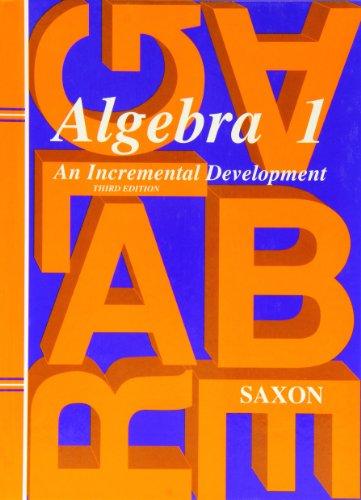 9781565771345: Algebra 1: An Incremental Development, 3rd Edition (Saxon Algebra 1)