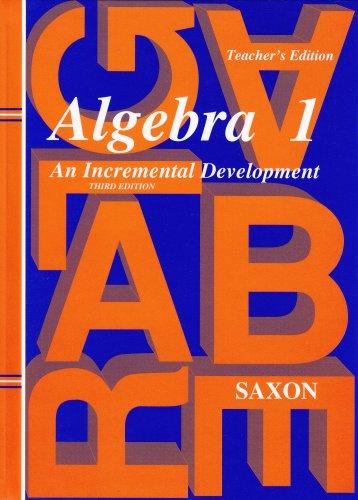 Algebra 1: An Incremental Development, Teacher's Edition,: John H. Saxon,