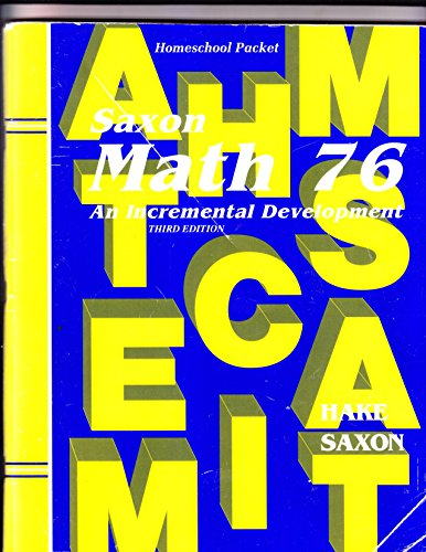 9781565771567: Saxon Math 76: An Incremental Development: Homeschool Packet (Including Suggestions for Course Planning, Facts Practice Answers, Textbook Answers, and Test Solutions)