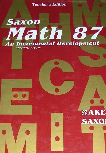 Math 87: An Incremental Development (Saxon Math: Stephen Hake; John
